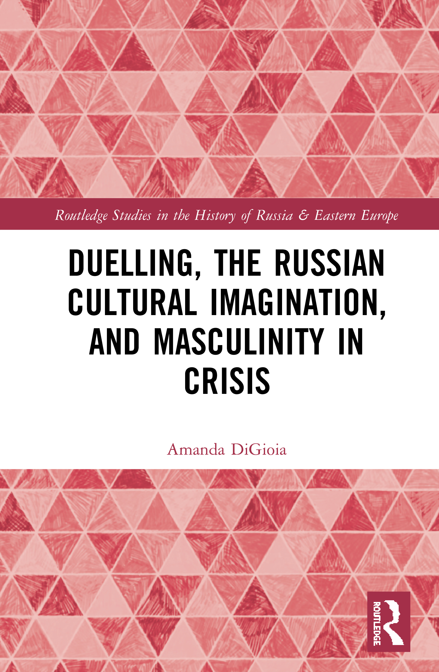 Duelling, the Russian Cultural Imagination, and Masculinity in Crisis