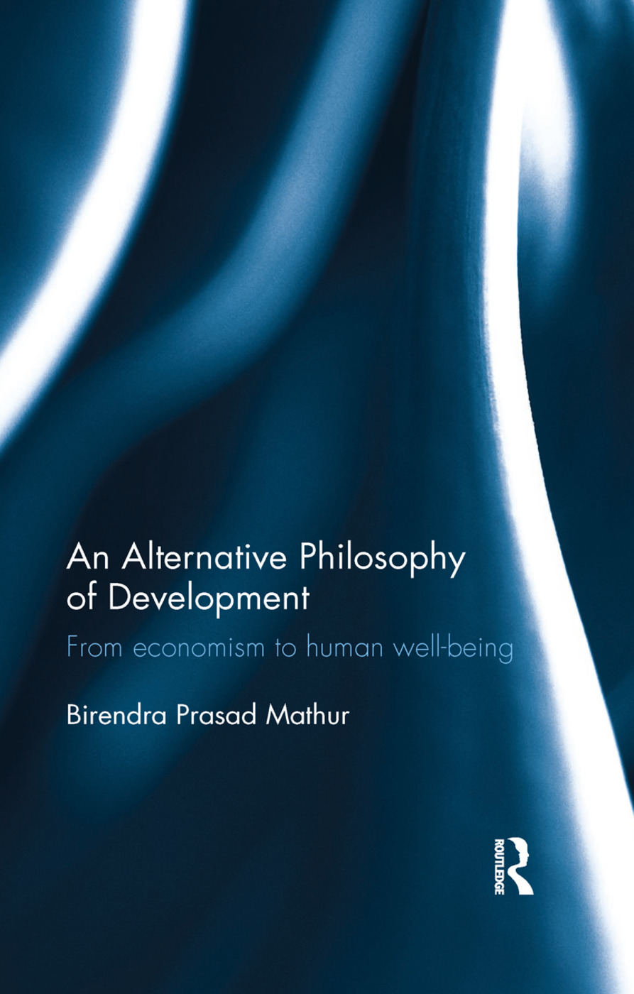 An Alternative Philosophy of Development: From economism to human well-being book cover