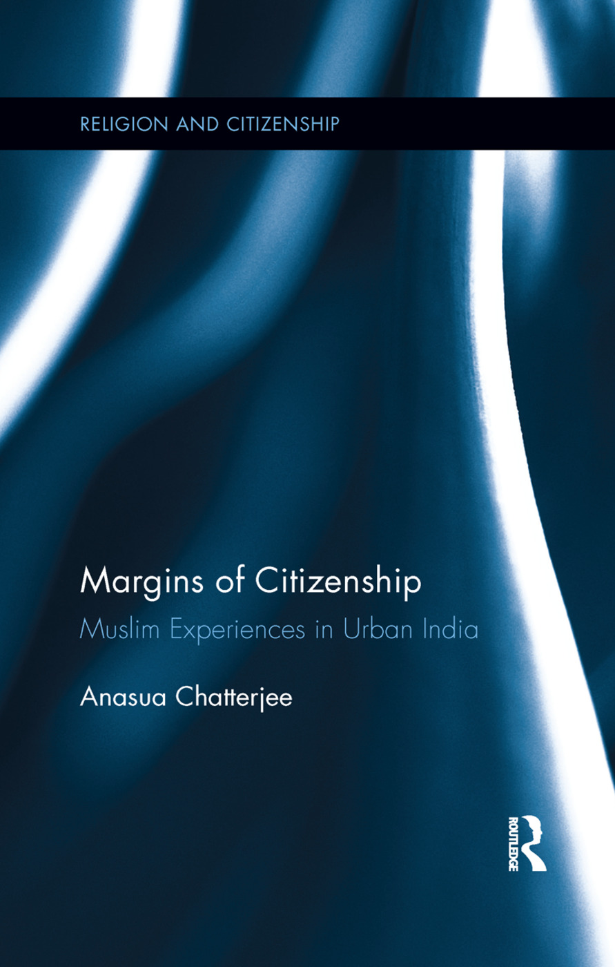 Margins of Citizenship: Muslim Experiences in Urban India, 1st Edition (Paperback) book cover
