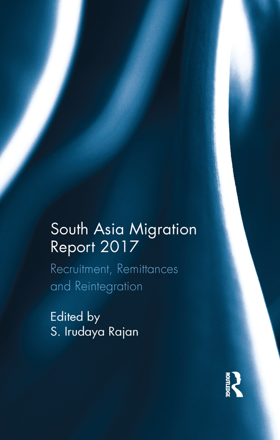 South Asia Migration Report 2017: Recruitment, Remittances and Reintegration book cover