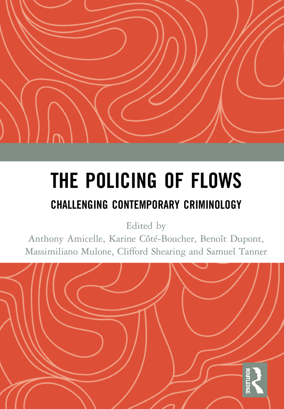The Policing of Flows: Challenging Contemporary Criminology, 1st Edition (Hardback) book cover