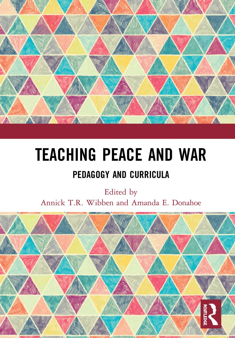 Teaching Peace and War: Pedagogy and Curricula book cover