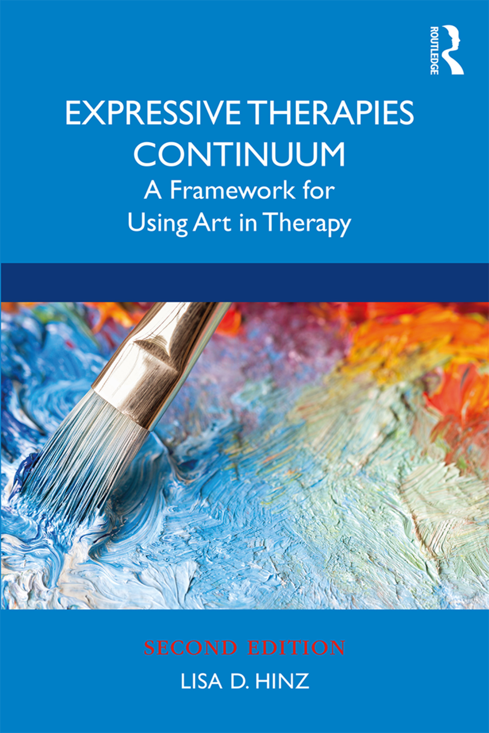 Expressive Therapies Continuum: A Framework for Using Art in Therapy book cover