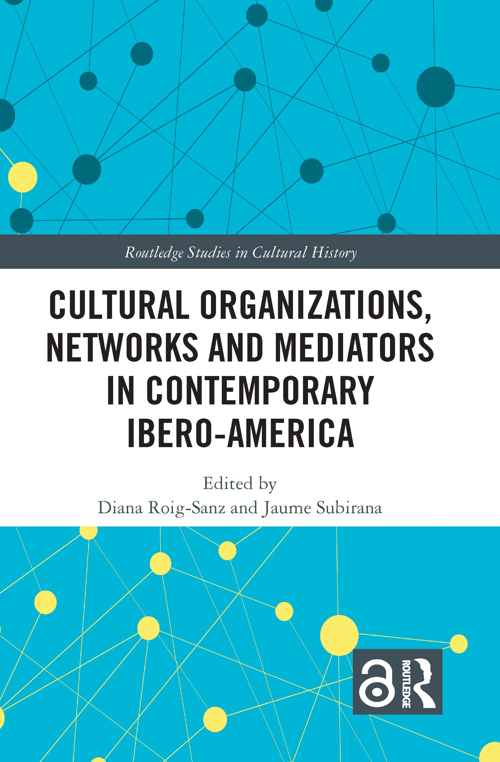 Cultural Organizations, Networks and Mediators in Contemporary Ibero-America: 1st Edition (Hardback) book cover