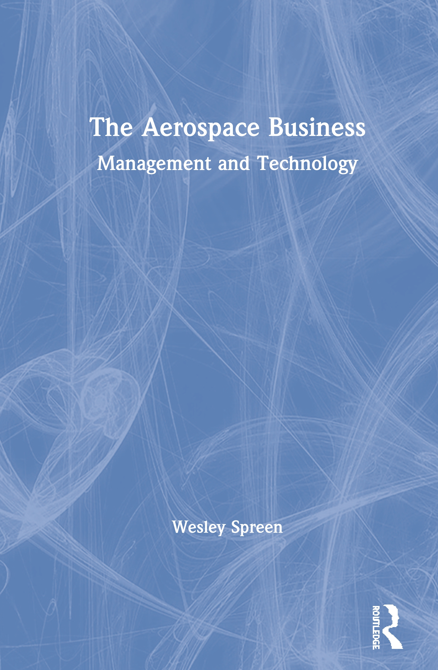 The Aerospace Business: Management and Technology, 1st Edition (Paperback) book cover