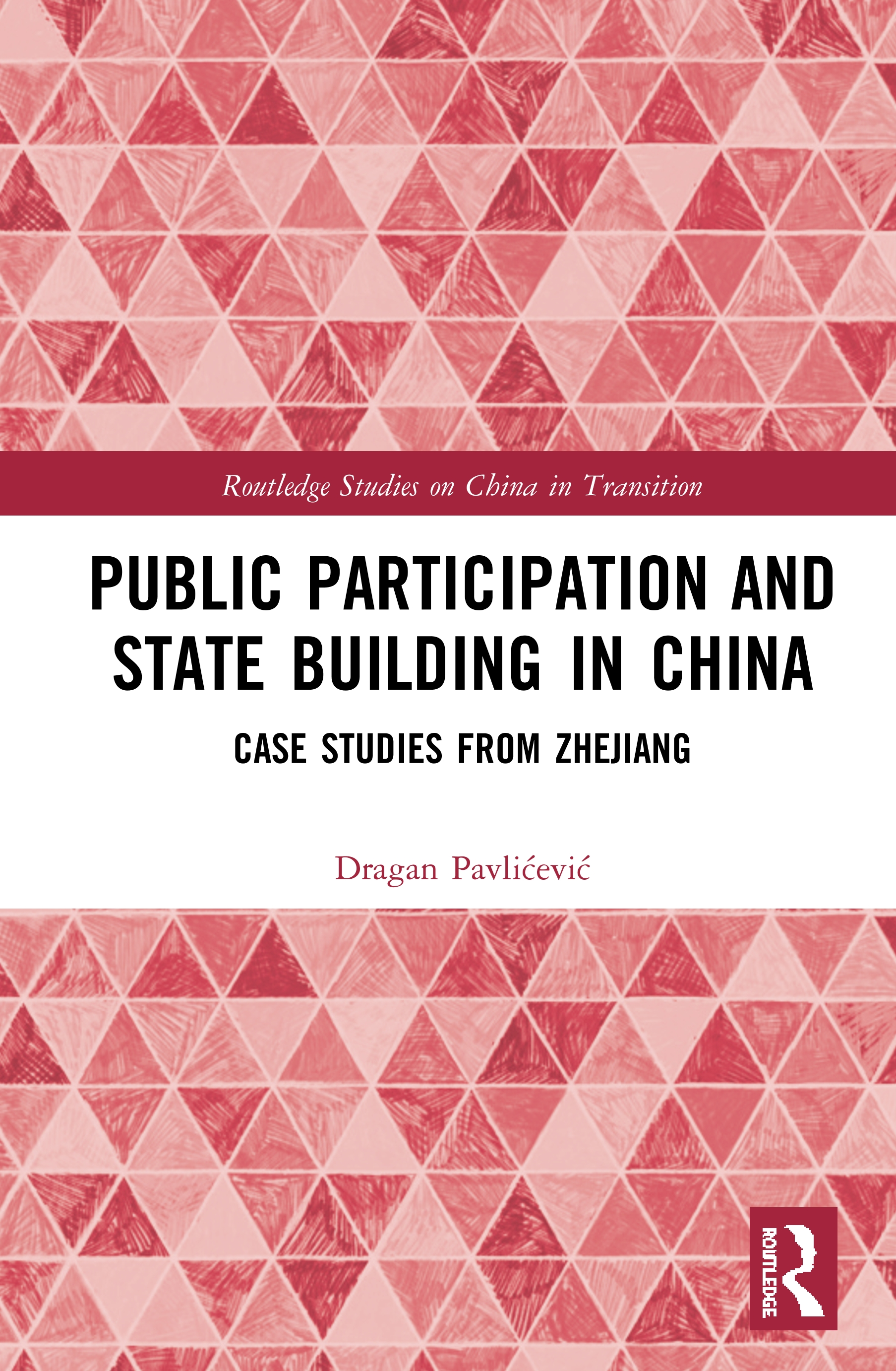 Public Participation and State Building in China: Case Studies from Zhejiang book cover