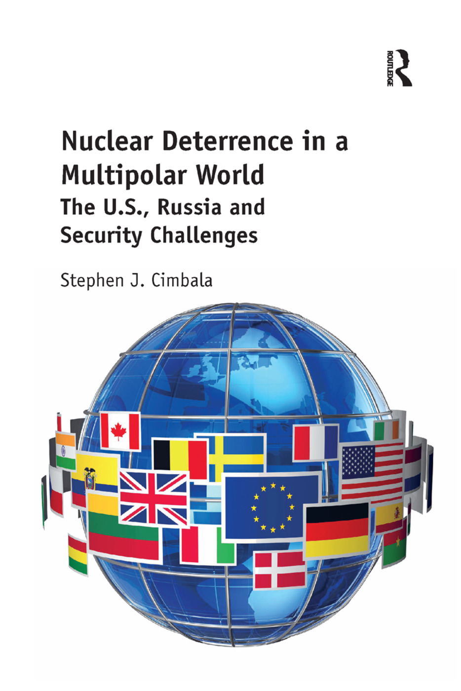 Nuclear Deterrence in a Multipolar World: The U.S., Russia and Security Challenges book cover