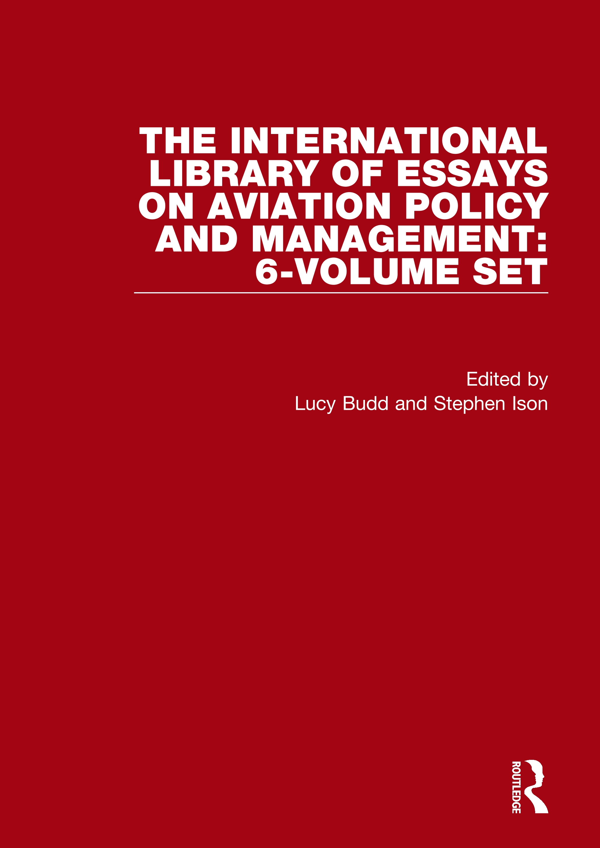 The International Library of Essays on Aviation Policy and Management: 6-Volume Set book cover