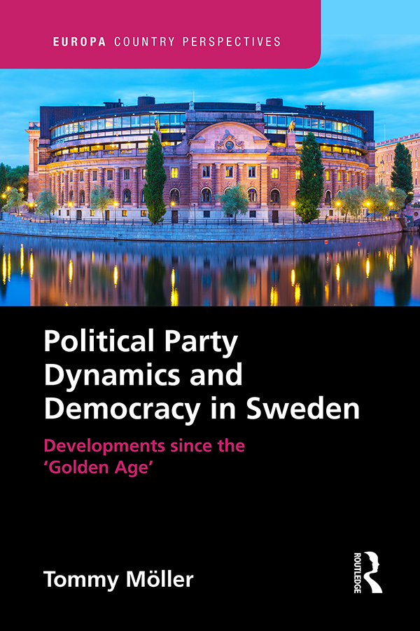 Political Party Dynamics and Democracy in Sweden:: Developments since the 'Golden Age' book cover