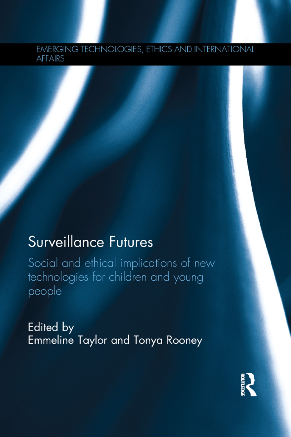 Surveillance Futures: Social and Ethical Implications of New Technologies for Children and Young People book cover
