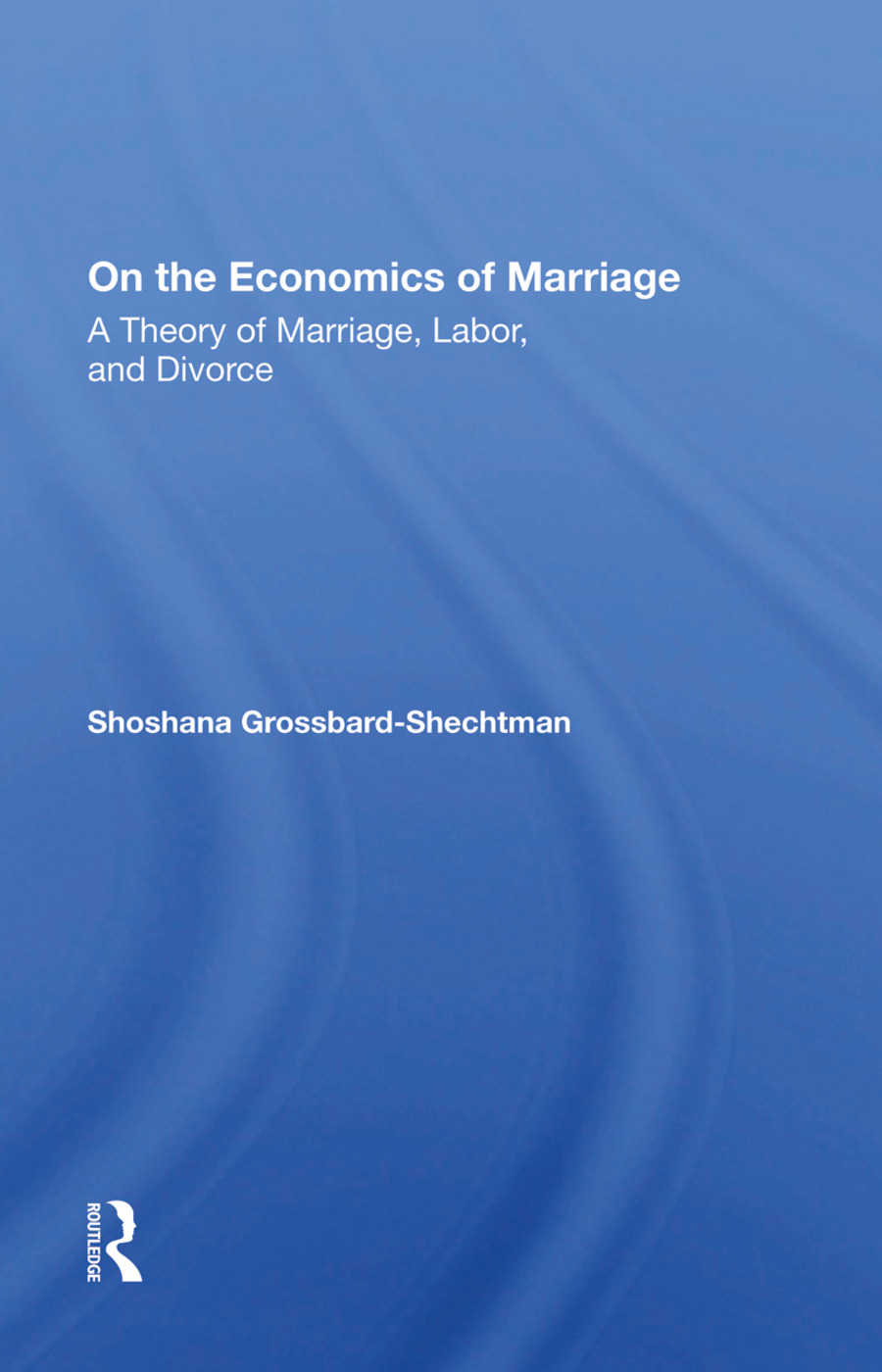 On The Economics Of Marriage: 1st Edition (e-Book) book cover