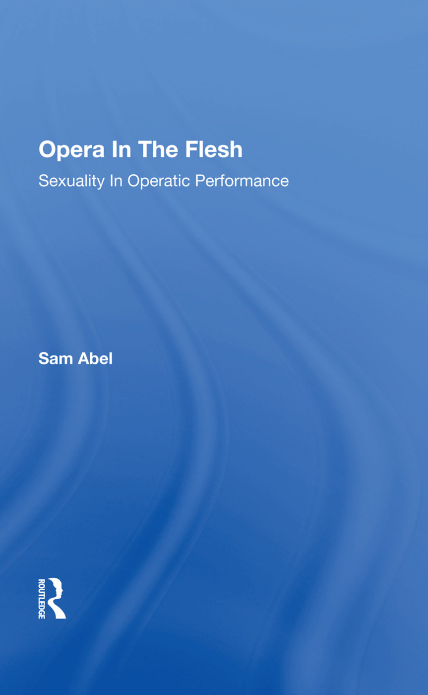 Opera In The Flesh: Sexuality In Operatic Performance, 1st Edition (Hardback) book cover