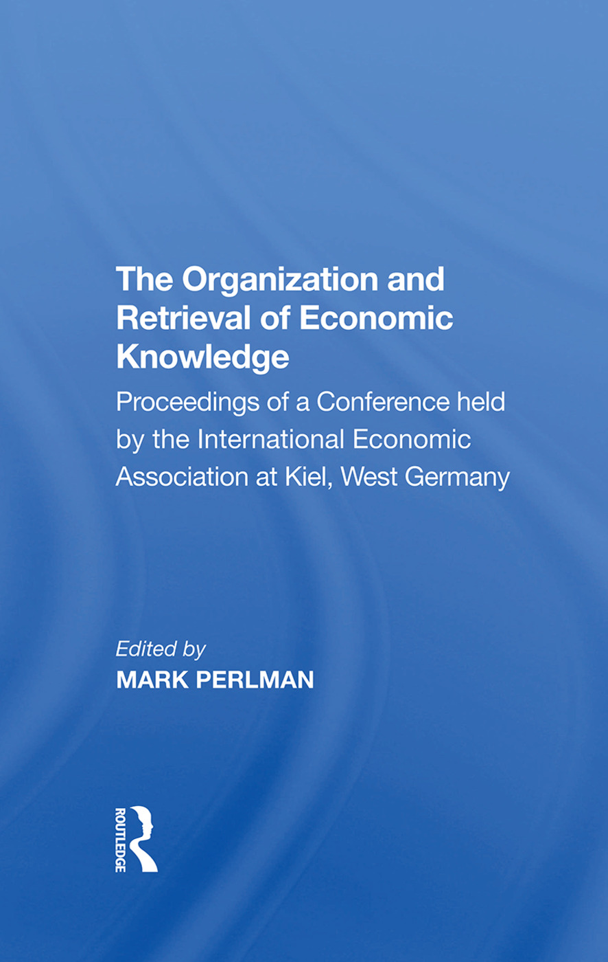The Organization and Retrieval of Economic Knowledge: 1st Edition (Hardback) book cover
