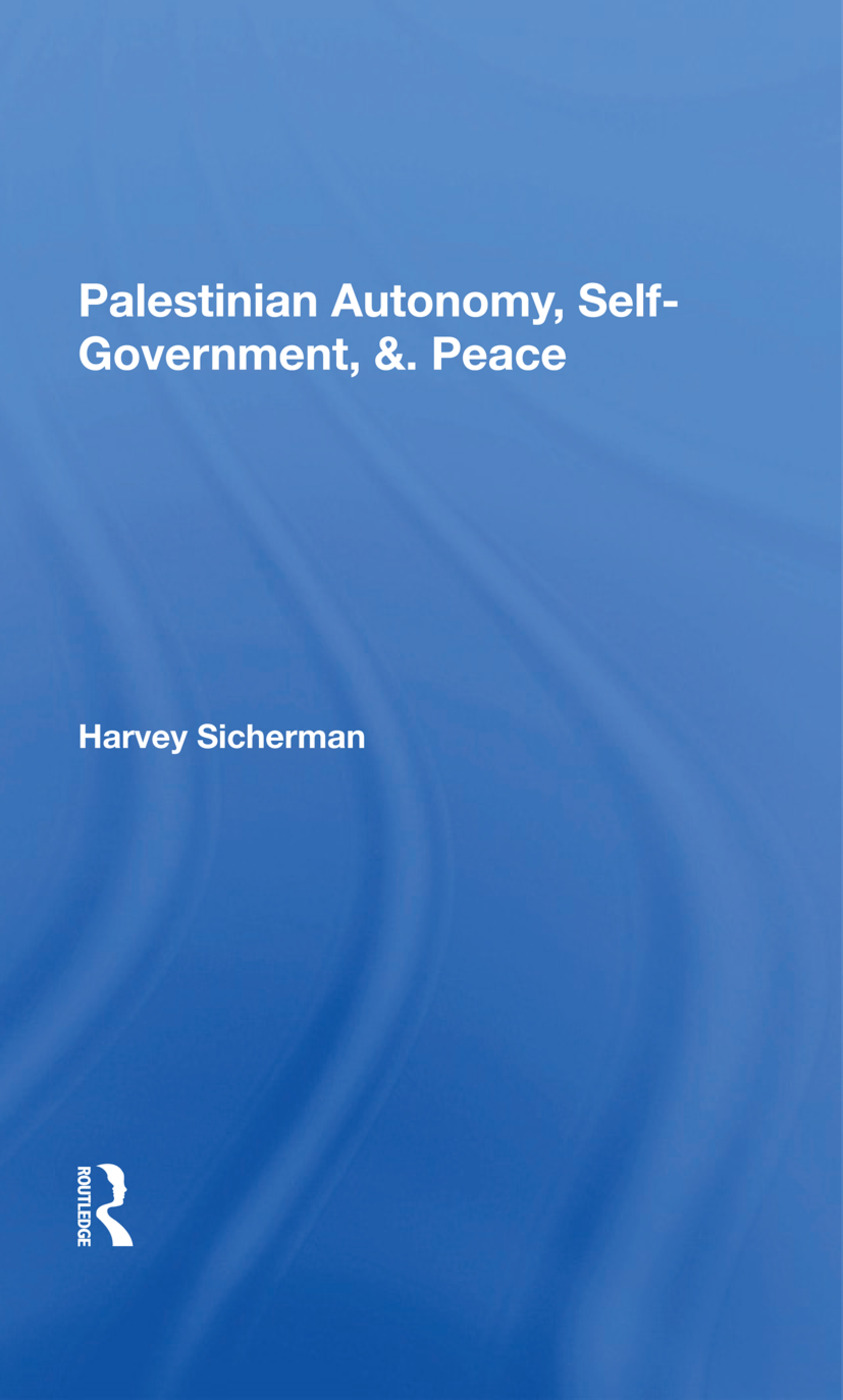 Palestinian Autonomy, Selfgovernment, And Peace: 1st Edition (Hardback) book cover