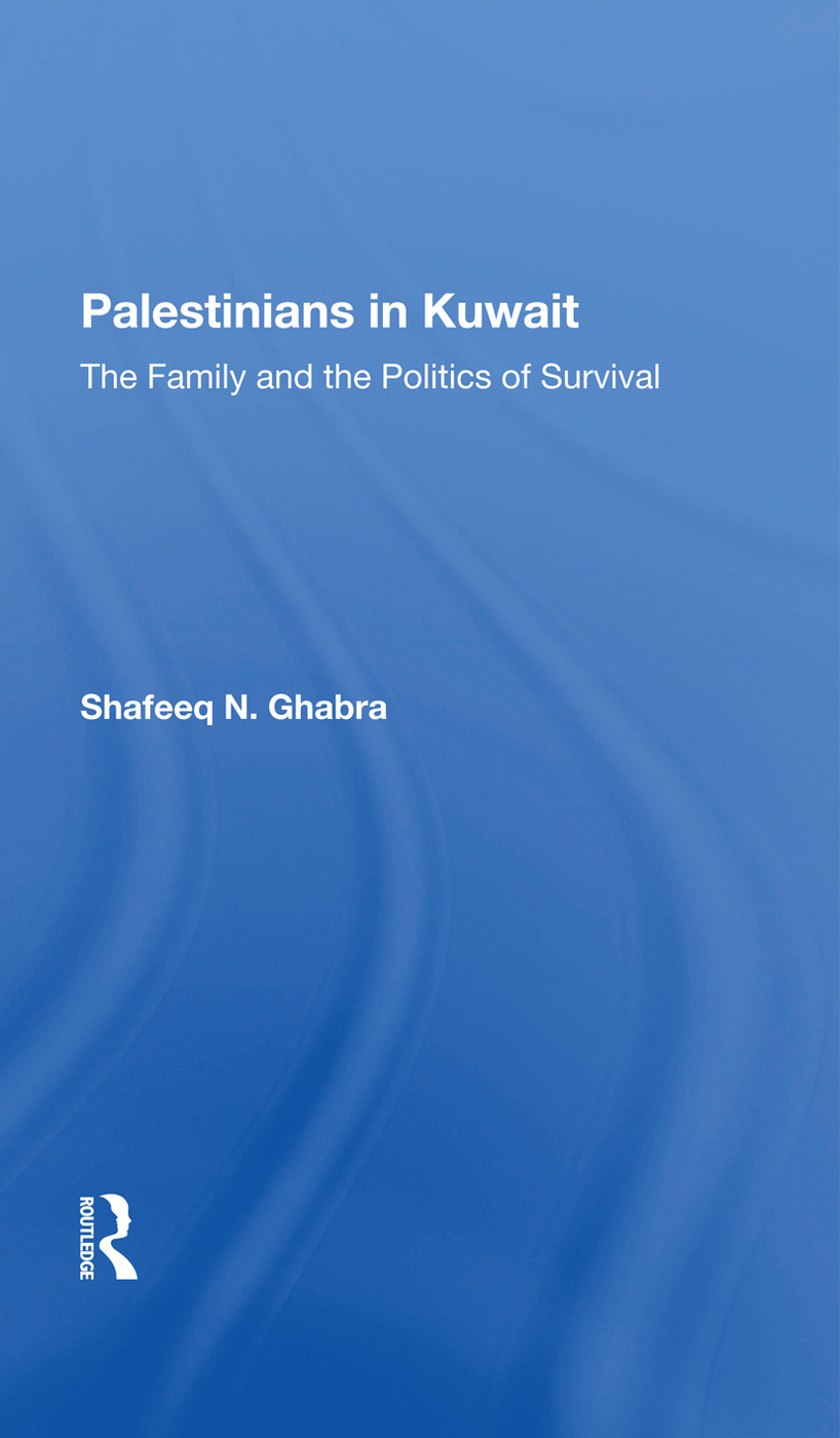 Palestinians In Kuwait: The Family And The Politics Of Survival, 1st Edition (Hardback) book cover
