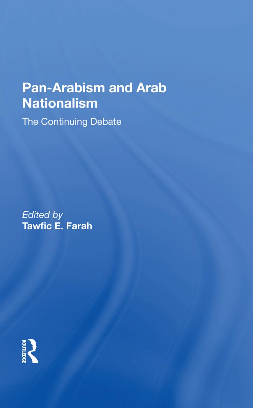 Panarabism And Arab Nationalism: The Continuing Debate, 1st Edition (Hardback) book cover