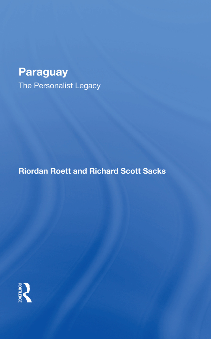 Paraguay: The Personalist Legacy, 1st Edition (Hardback) book cover