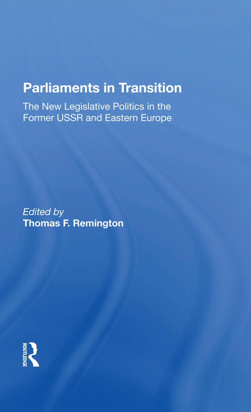 Parliaments In Transition: The New Legislative Politics In The Former Ussr And Eastern Europe, 1st Edition (Hardback) book cover