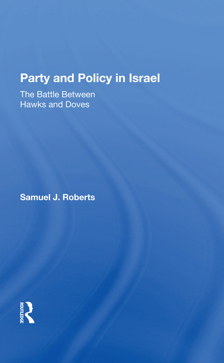 Party And Policy In Israel: The Battle Between Hawks And Doves, 1st Edition (Hardback) book cover