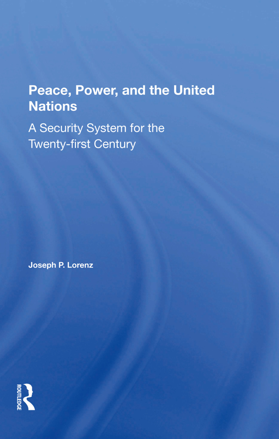 Peace, Power, And The United Nations: A Security System For The Twentyfirst Century, 1st Edition (Hardback) book cover