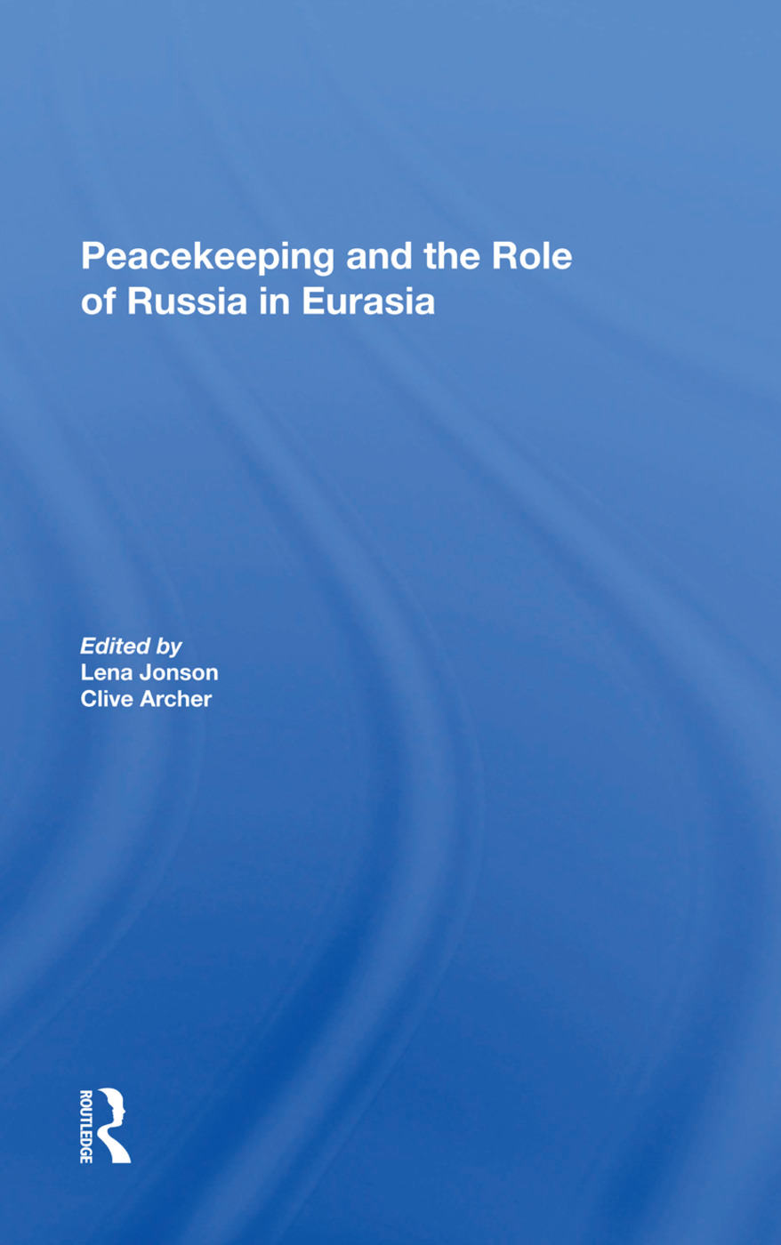 Peacekeeping And The Role Of Russia In Eurasia: 1st Edition (Hardback) book cover