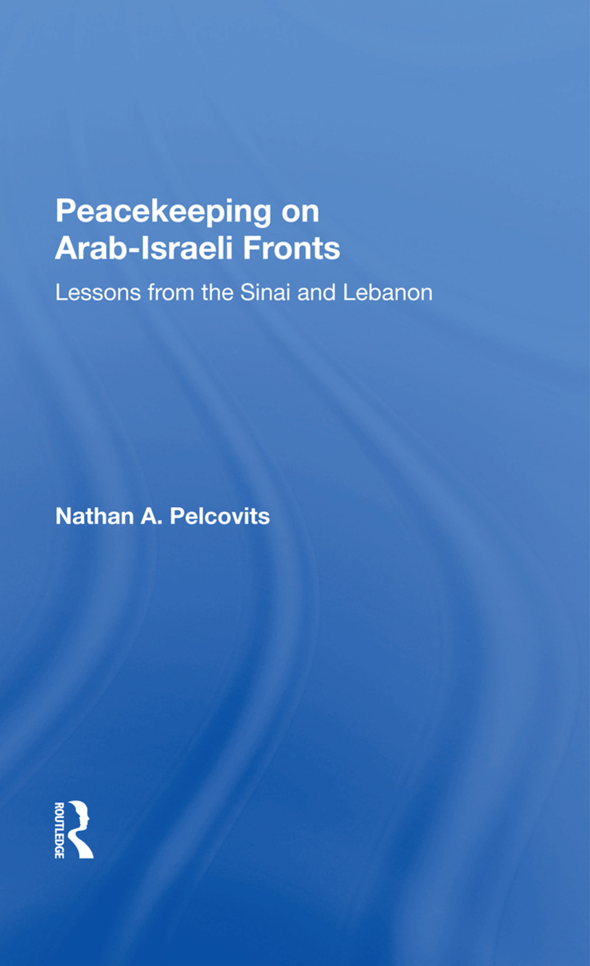 Peacekeeping On Arab-Israeli Fronts: Lessons From The Sinai And Lebanon, 1st Edition (e-Book) book cover