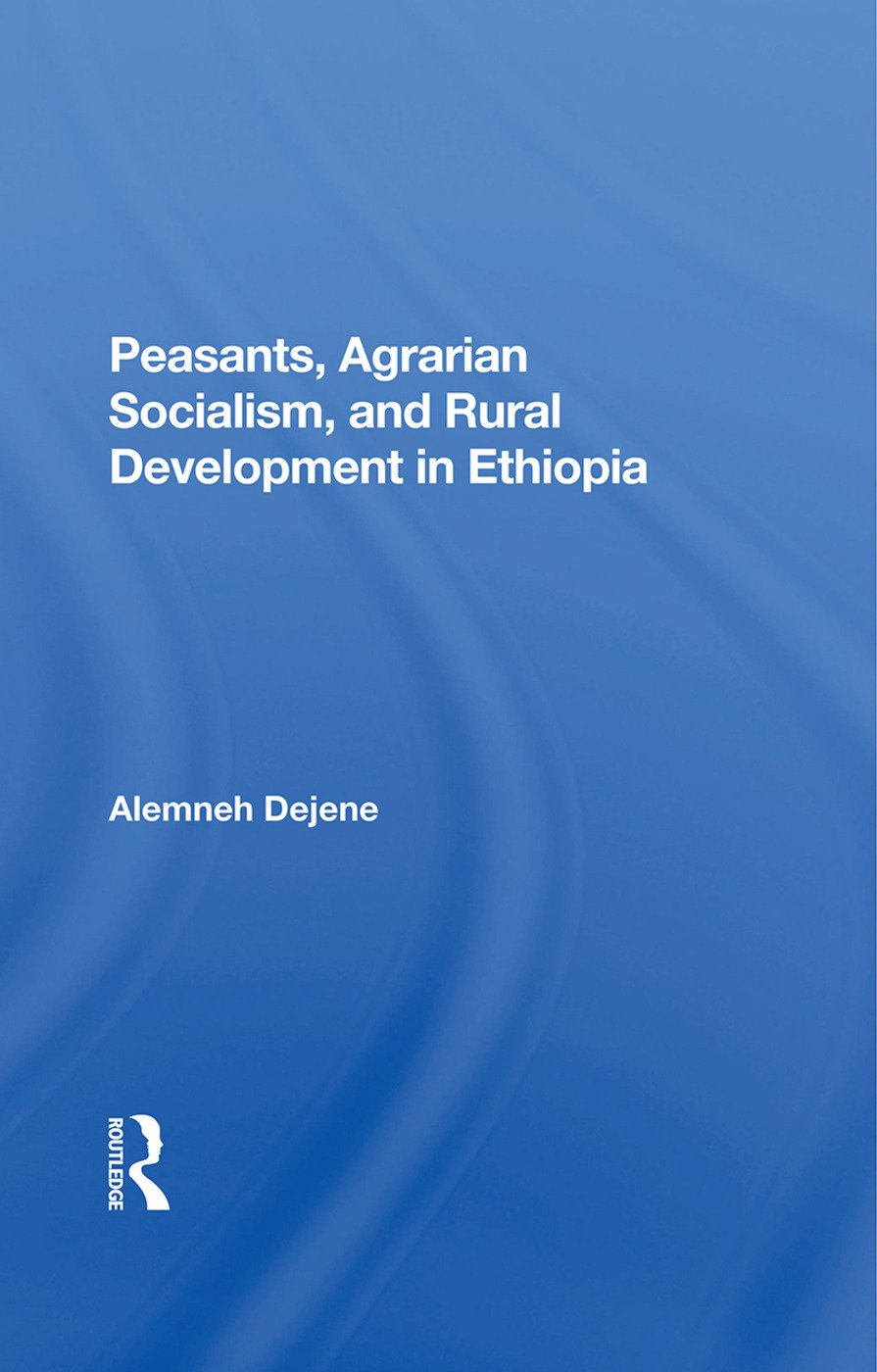 Peasants, Agrarian Socialism, And Rural Development In Ethiopia: 1st Edition (Hardback) book cover