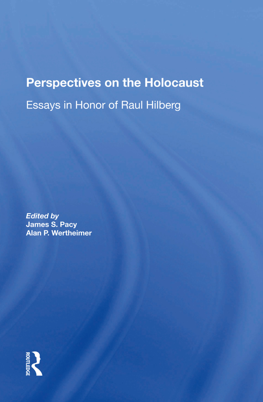 Perspectives On The Holocaust: Essays In Honor Of Raul Hilberg, 1st Edition (Hardback) book cover