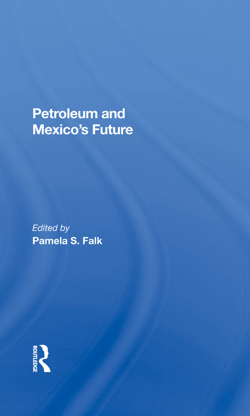 Petroleum And Mexico's Future: 1st Edition (Hardback) book cover