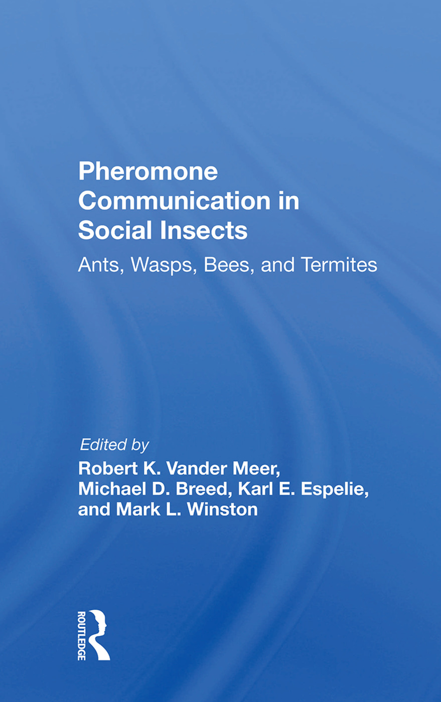 Pheromone Communication In Social Insects: Ants, Wasps, Bees, And Termites, 1st Edition (Hardback) book cover