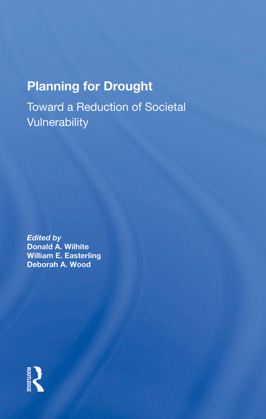 Planning For Drought: Toward A Reduction Of Societal Vulnerability, 1st Edition (Hardback) book cover