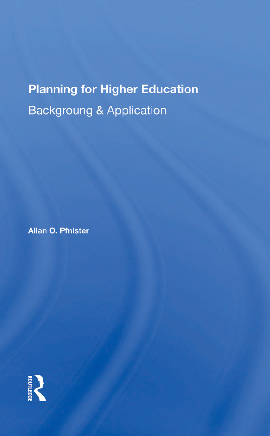 Planning For Higher Education: Background And Application, 1st Edition (Hardback) book cover