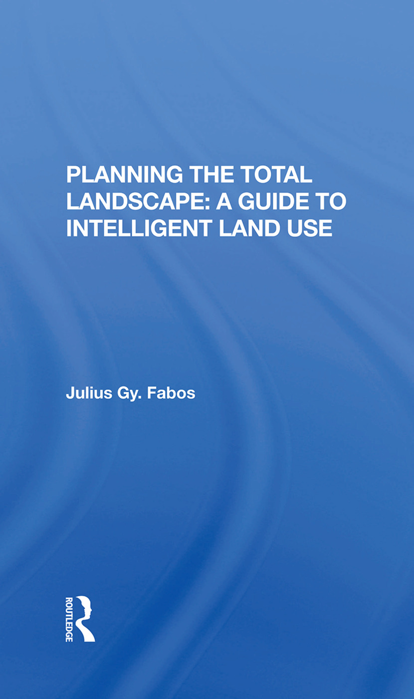 Planning The Total Landscape: A Guide To Intelligent Land Use, 1st Edition (Hardback) book cover
