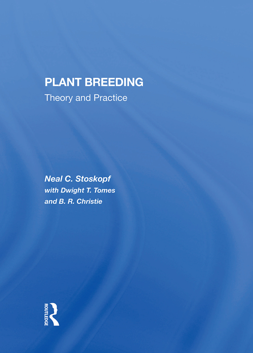 Plant Breeding: Theory And Practice, 1st Edition (Hardback) book cover