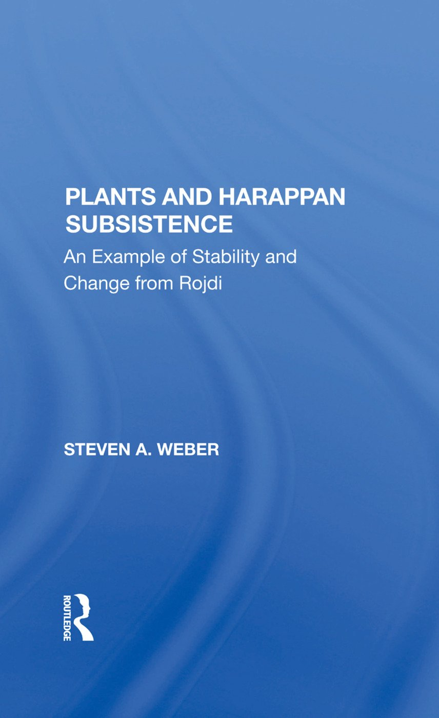 Plants And Harappan Subsistence: An Example Of Stability And Change From Rojdi, 1st Edition (Hardback) book cover