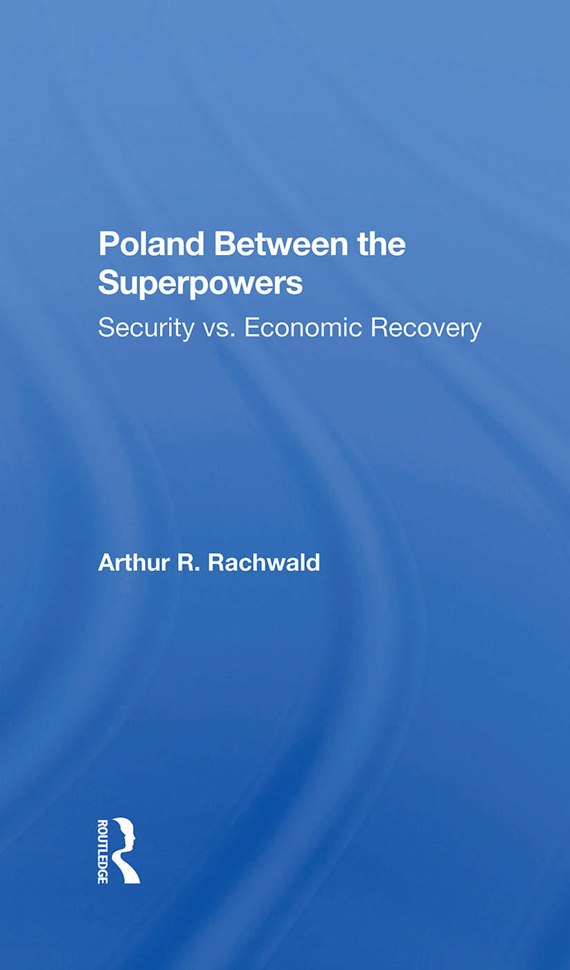 Poland Between The Superpowers: Security Versus Economic Recovery, 1st Edition (Hardback) book cover