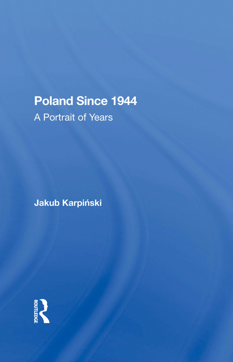 Poland Since 1944: A Portrait Of Years, 1st Edition (Hardback) book cover