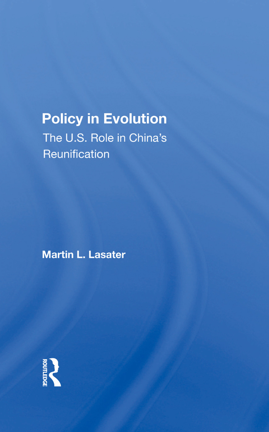 Policy In Evolution: The U.s. Role In China's Reunification, 1st Edition (Hardback) book cover