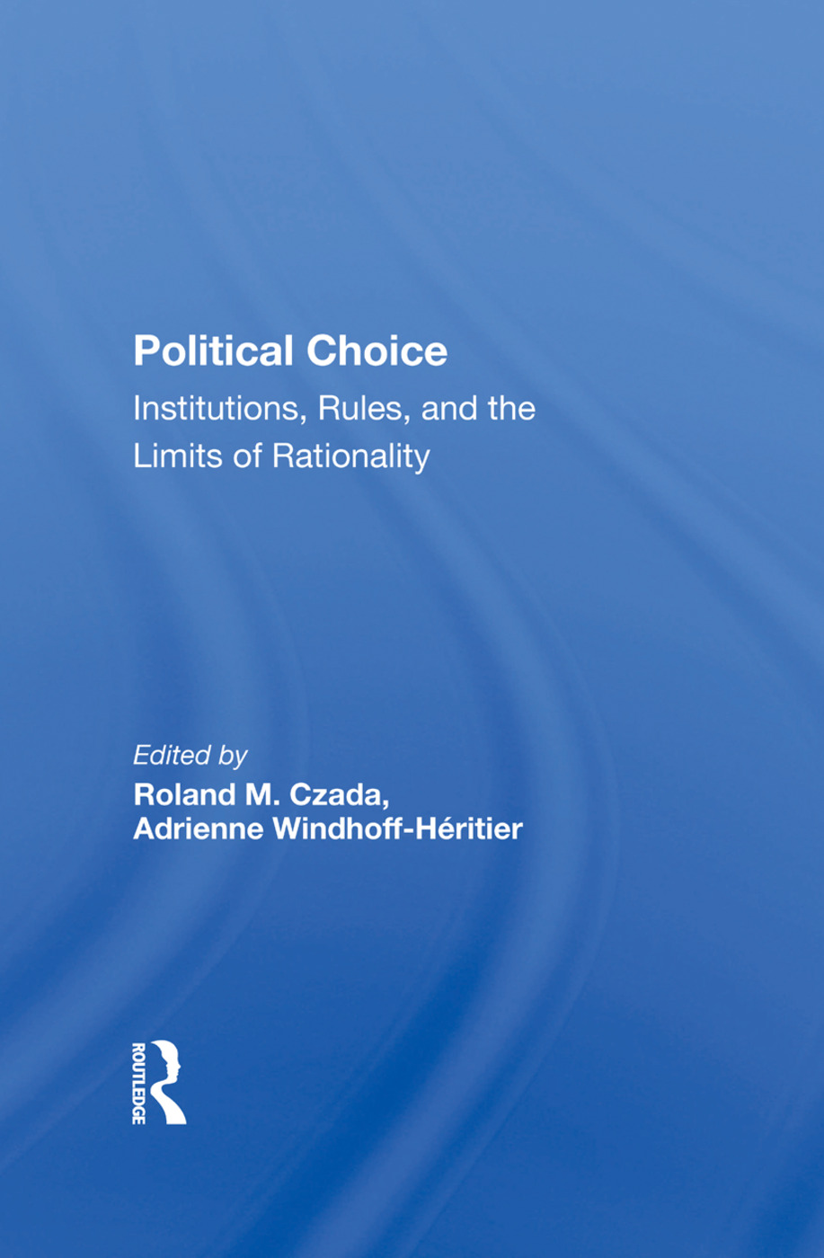 Political Choice: Institutions, Rules And The Limits Of Rationality book cover