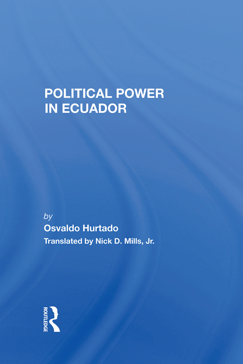 Political Power In Ecuador: 1st Edition (e-Book) book cover