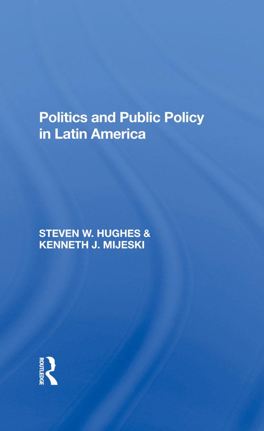 Politics And Public Policy In Latin America: 1st Edition (Hardback) book cover