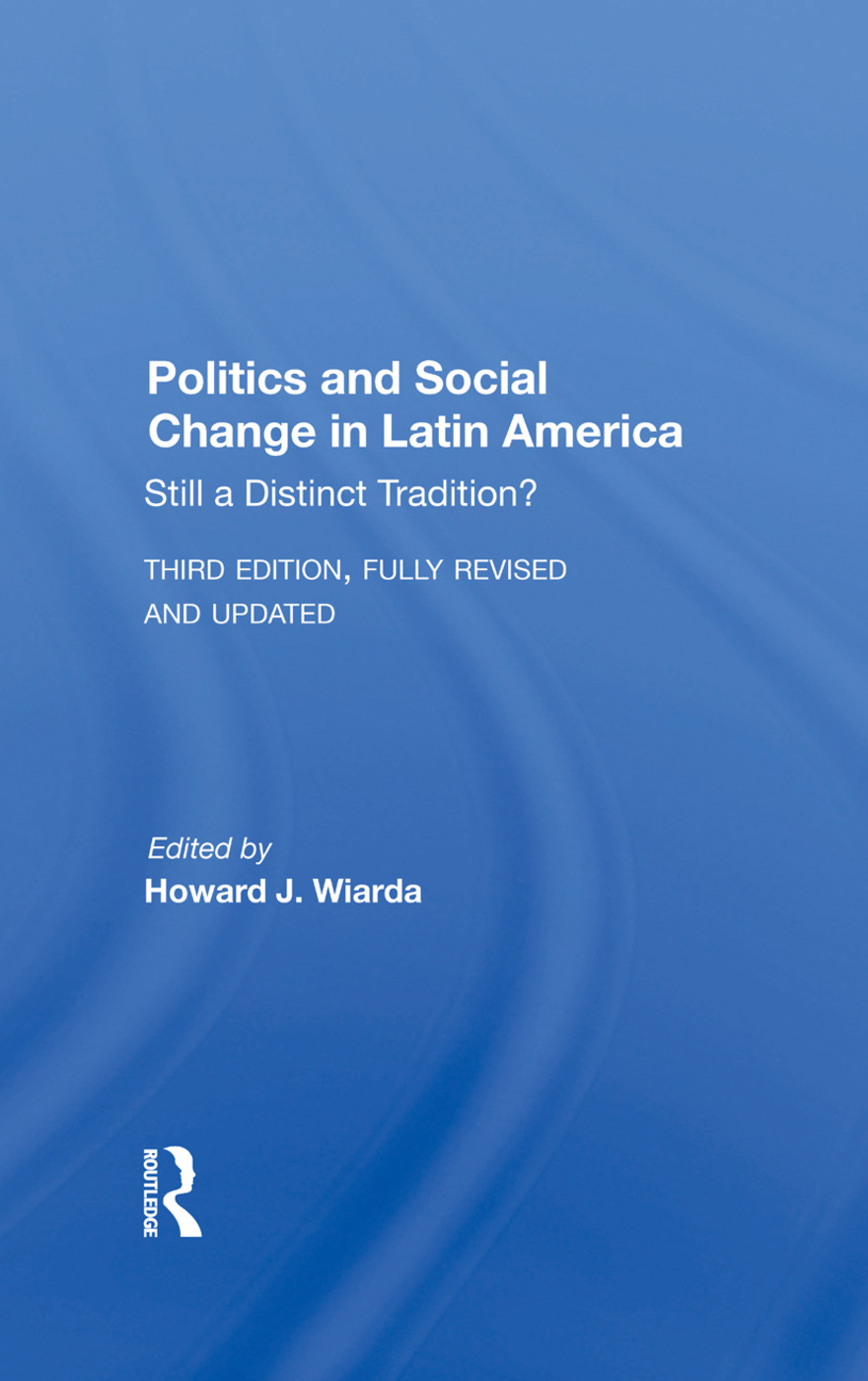 Politics And Social Change In Latin America: Still A Distinct Tradition? Third Edition book cover
