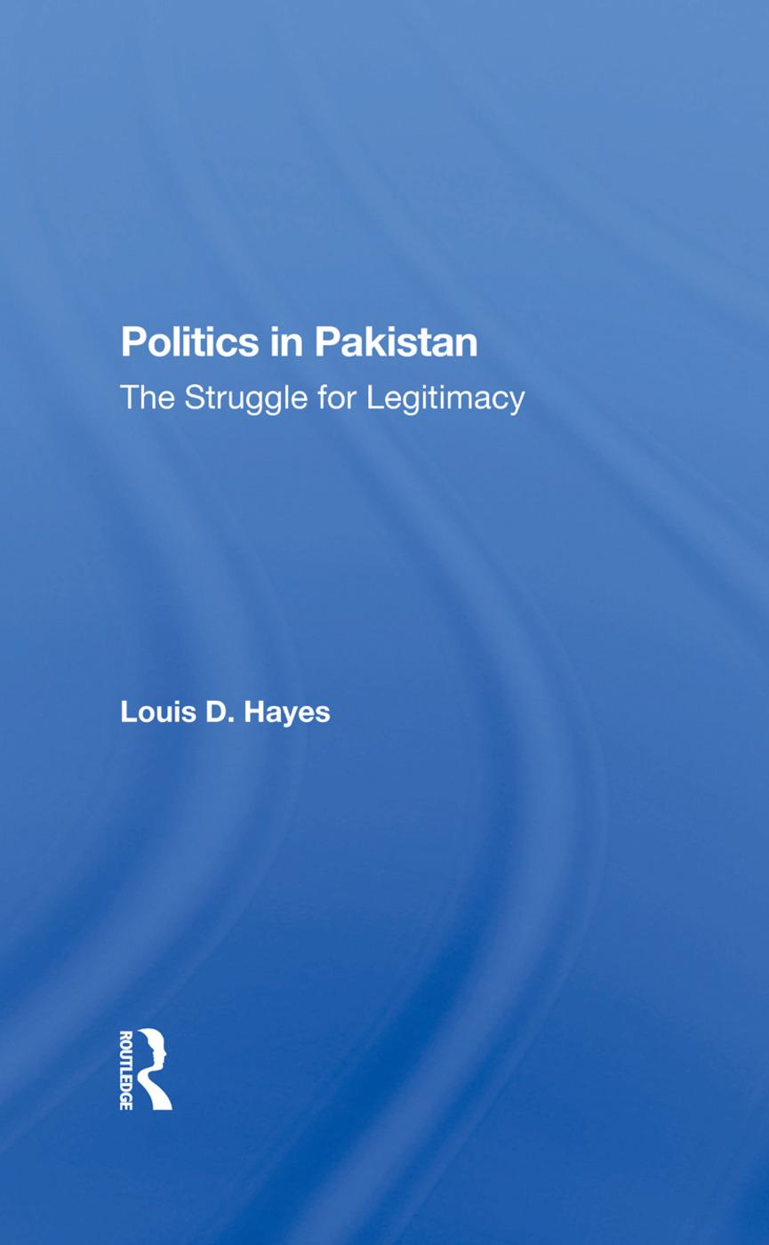 Politics In Pakistan: The Struggle For Legitimacy, 1st Edition (Hardback) book cover
