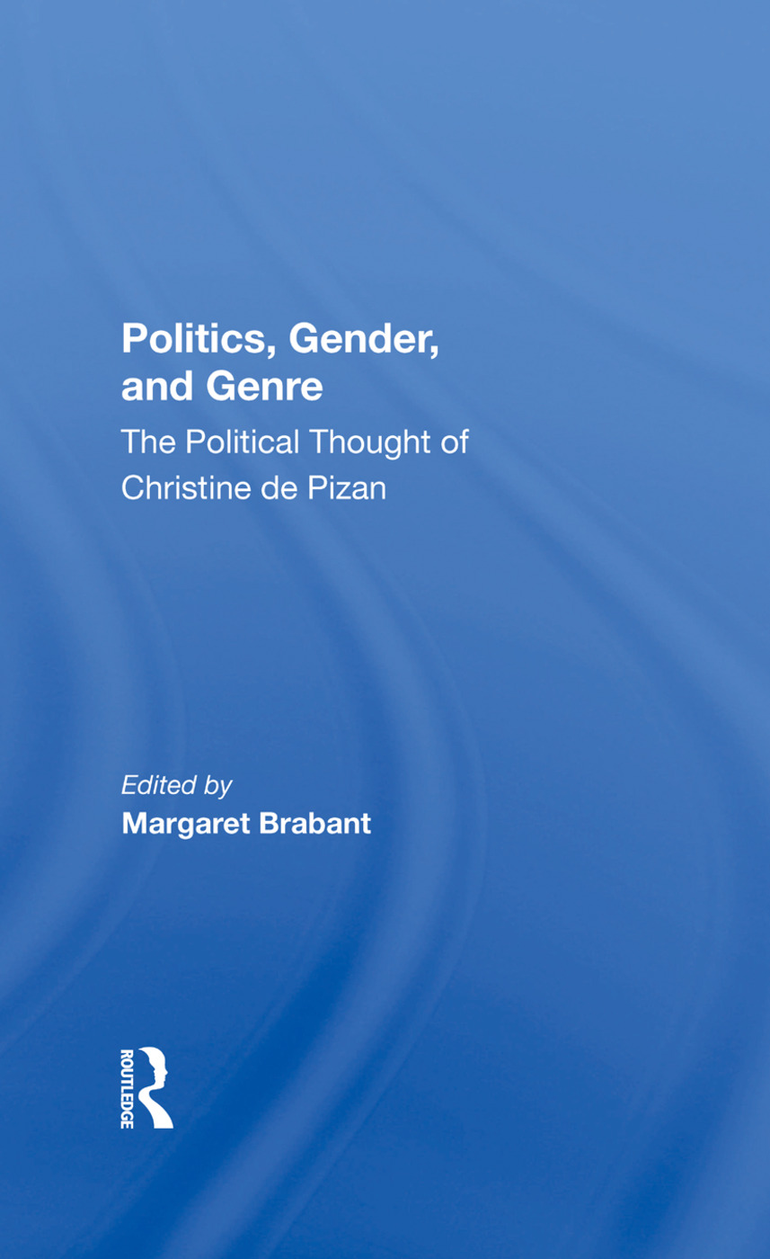 Politics, Gender, And Genre: The Political Thought Of Christine De Pizan book cover