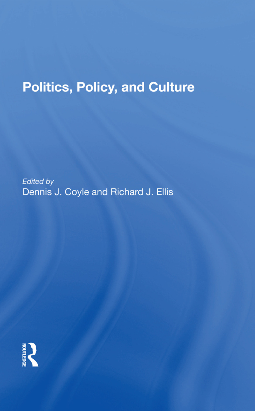 Politics, Policy, And Culture: 1st Edition (Hardback) book cover