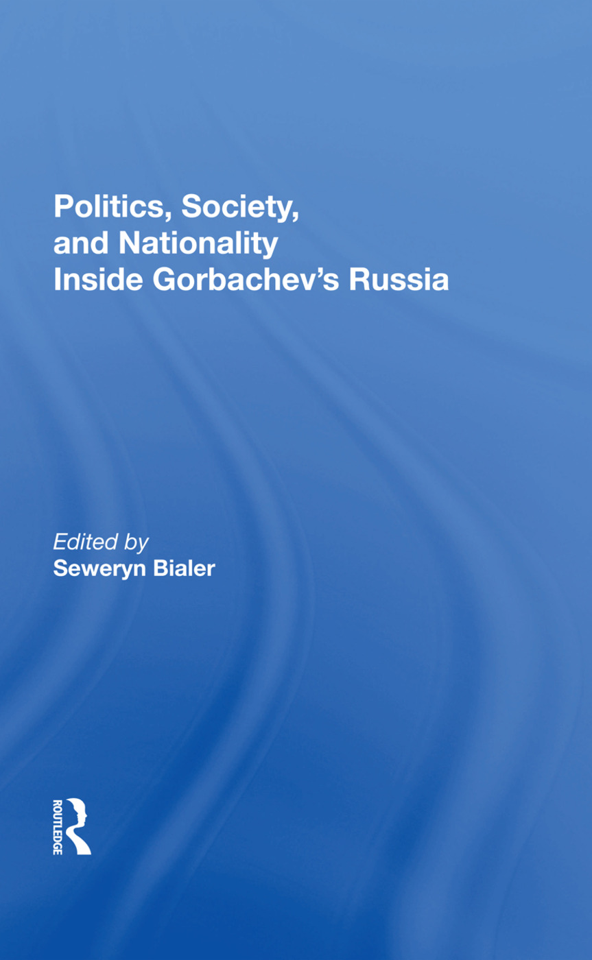 Politics, Society, And Nationality Inside Gorbachev's Russia: 1st Edition (Hardback) book cover