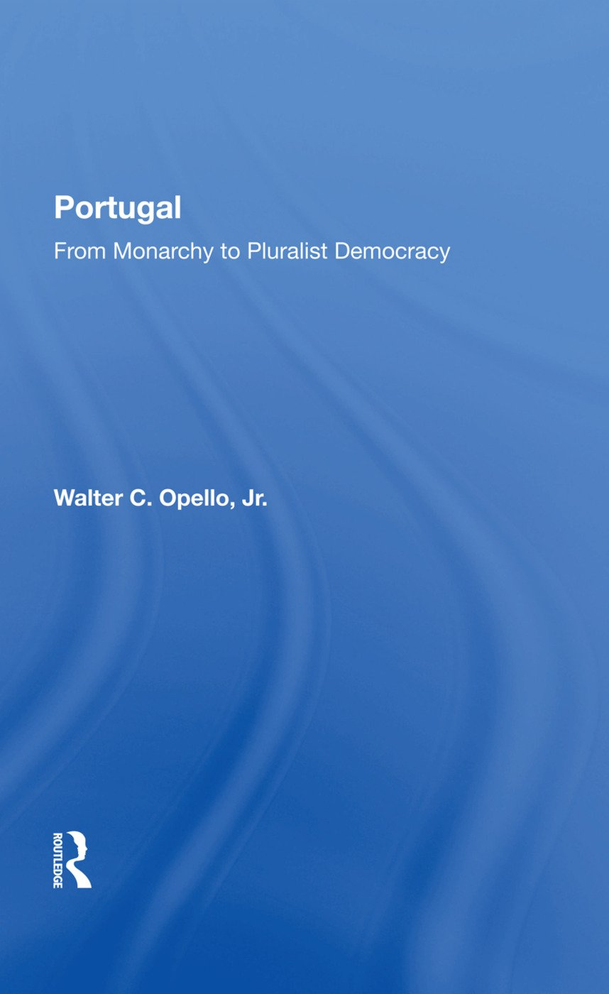 Portugal: From Monarchy To Pluralist Democracy, 1st Edition (Hardback) book cover