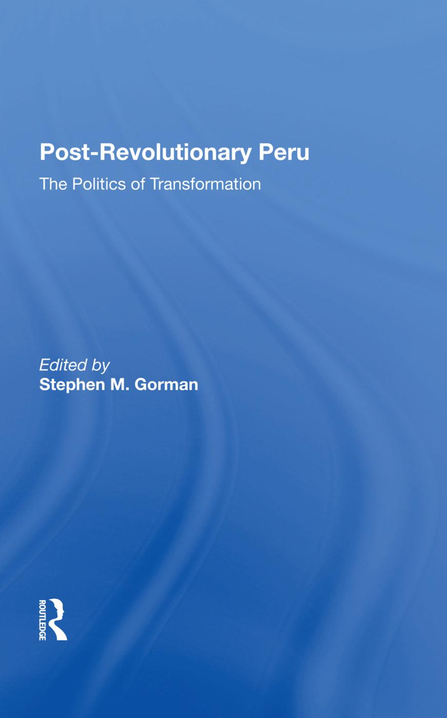 Postrevolutionary Peru: The Politics Of Transformation book cover