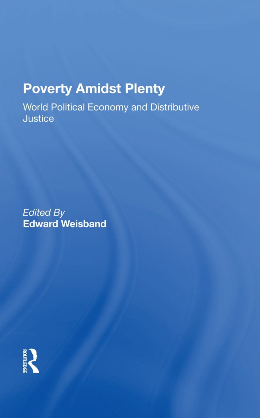 Poverty Amidst Plenty: World Political Economy And Distributive Justice, 1st Edition (Hardback) book cover