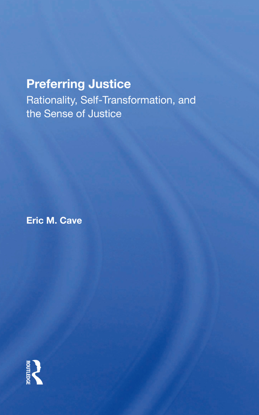 Preferring Justice: Rationality, Selftransformation, And The Sense Of Justice book cover